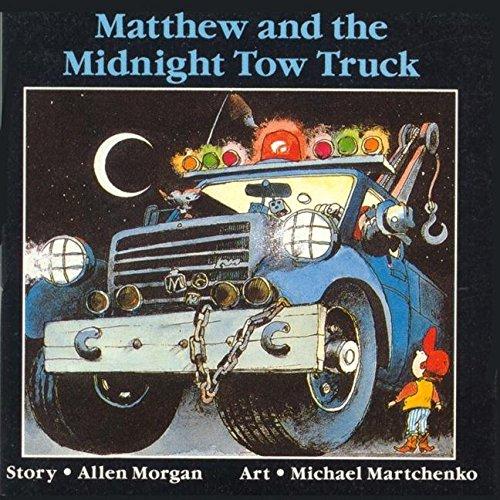 Matthew and the Midnight Tow Truck (Matthew's Midnight Adventure)の詳細を見る