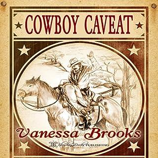 Cowboy Caveat                   De :                                                                                                                                 Vanessa Brooks                               Lu par :                                                                                                                                 Eric Burr                      Durée : 4 h et 2 min     Pas de notations     Global 0,0
