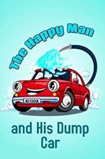 The Happy Man and His Dump car NOTEBOOK: i am in relationship with my car