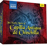 Early Music of Capilla Antigua De Chinchilla