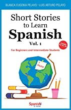 Short Stories to Learn Spanish, Vol. 1: For Beginners and Intermediate Students