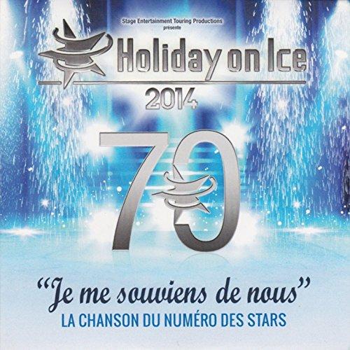 Je me souviens de nous (Holiday on Ice 2014)