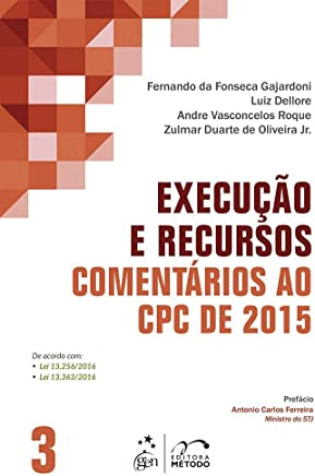 Execução e recursos - comentários ao CPC de 2015 - volume 3