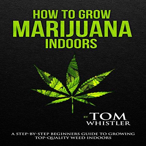 How to Grow Marijuana Indoors cover art