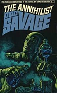The Annihilist (Doc Savage (Bantam) 31)