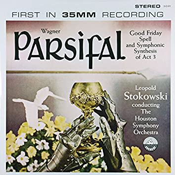Wagner: Parsifal - Good Friday Spell & Symphonic Synthesis Act III (Transferred from the Original Everest Records Master Tapes)