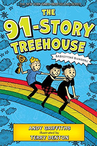 The 91-Story Treehouse: Babysitting Blunders! (Treehouse Adventures, Band 7)