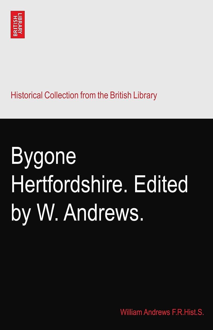 露性格友だちBygone Hertfordshire. Edited by W. Andrews.
