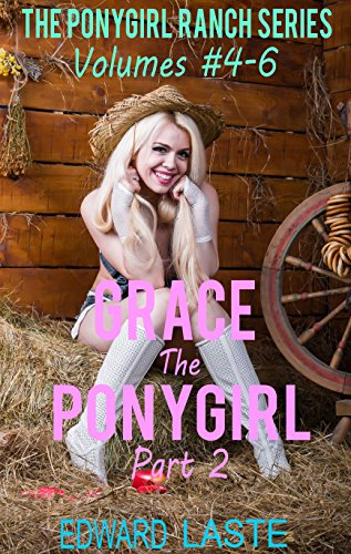 Grace the Ponygirl Part Two: Erotic BDSM Box Set (English Edition)