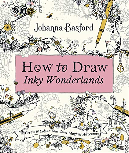 How To Draw Inky Wonderlands: Create and Colour Your Own Mag