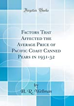 Factors That Affected the Average Price of Pacific Coast Canned Pears in 1931-32 (Classic Reprint)