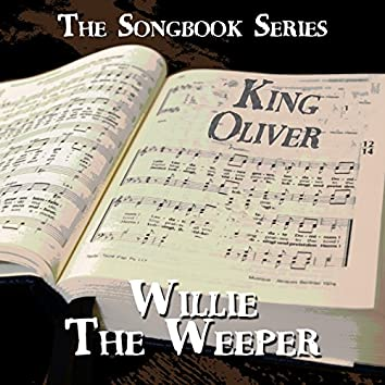 The Songbook Series - Willie the Weeper