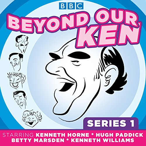 Beyond Our Ken     Series One              By:                                                                                                                                 Barry Took,                                                                                        Eric Merriman                               Narrated by:                                                                                                                                 Hugh Paddick,                                                                                        Kenneth Horne,                                                                                        Kenneth Williams                      Length: 6 hrs and 36 mins     2 ratings     Overall 4.0