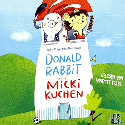 Donald Rabbit und Micki Kuchen audiobook cover art