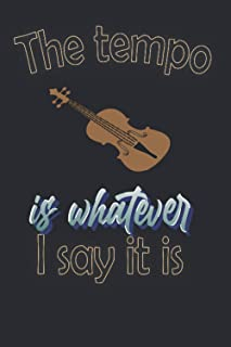 The Tempo Is Whatever I Say It Is: Funny Novelty Gift For Guitarists - Music Instrument Gift Idea for Guitarist - Presents...