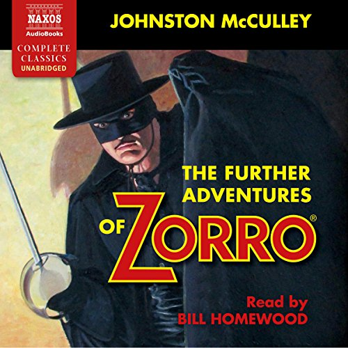 The Further Adventures of Zorro                   By:                                                                                                                                 Johnston McCulley                               Narrated by:                                                                                                                                 Bill Homewood                      Length: 6 hrs and 29 mins     12 ratings     Overall 4.4