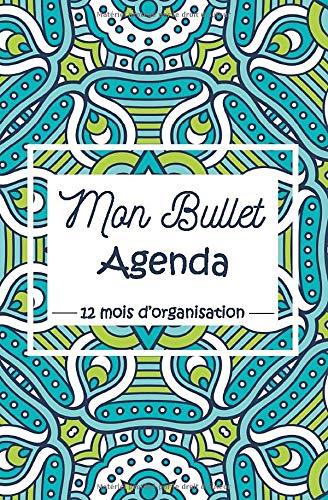 Mon Bullet Agenda - 12 mois d'Organisation: Bullet journal   Agenda pour noter vos rendez-vous, vos objectifs, vos musiques, séries préférées et deux coloriages par mois