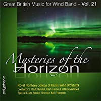 Mysteries Of The Horizon (Great British Music for Wind Band, Vol. 21)