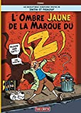 Zinzin et Pignouf (Les incroyables aventures idiotes de) L'ombre jaune de la marque du Z [Parodie de Tintin]