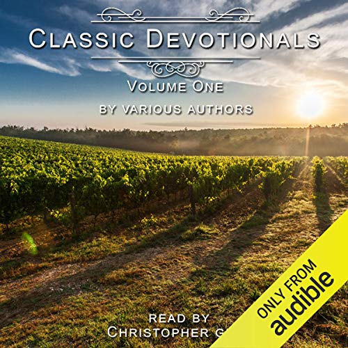 Classic Devotionals Volume One, by Various Authors                   By:                                                                                                                                 Christopher Glyn - editor                               Narrated by:                                                                                                                                 Christopher Glyn                      Length: 14 hrs and 46 mins     Not rated yet     Overall 0.0