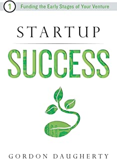 Startup Success: Funding the Early Stages of Your Venture