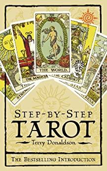 [Terry Donaldson]のStep by Step Tarot (Complete Course in Tarot Readership) (English Edition)