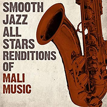 Smooth Jazz All Stars Renditions of Mali Music