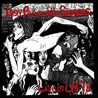 Live in L.A. 73 by Iggy Pop & the Stooges