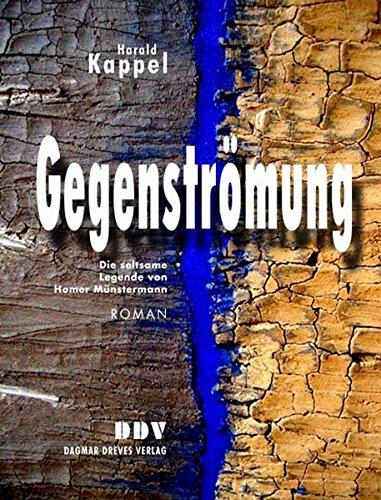Gegenströmung: Die seltsame Legende von Homer Münstermann