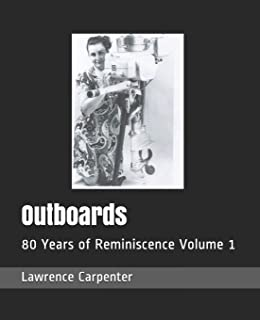 Outboards: 80 Years of Reminiscence Volume 1