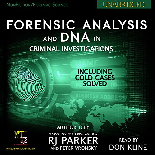 Forensic Analysis and DNA in Criminal Investigations: Including Cold Cases Solved audiobook cover art