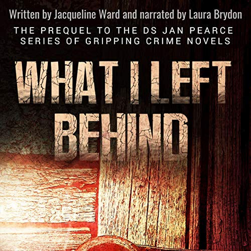 What I Left Behind Audiobook By Jacqueline Ward cover art