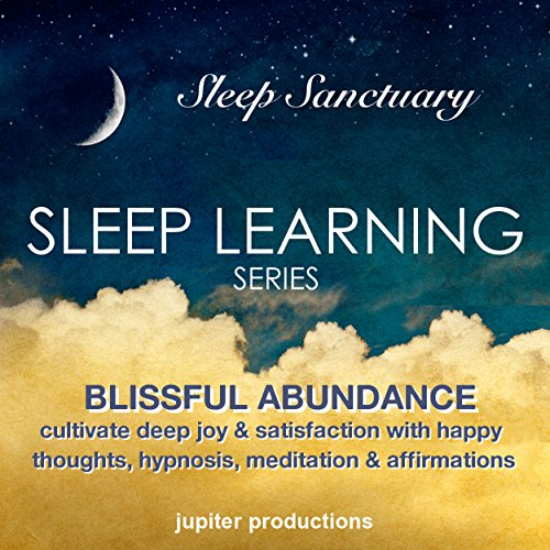 Blissful Abundance, Cultivate Deep Joy & Satisfaction with Happy Thoughts audiobook cover art