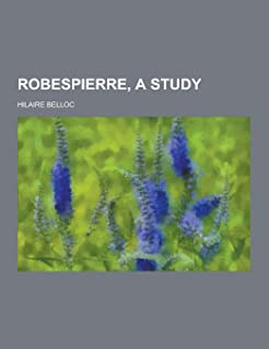 Robespierre, a Study
