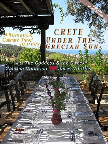 Crete - Under the Grecian Sun, A Romantic Greek Culinary-Travel Journey