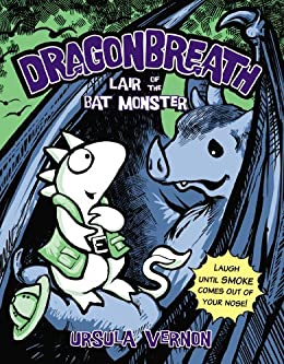 Dragonbreath #4: Lair of the Bat Monster by [Ursula Vernon]