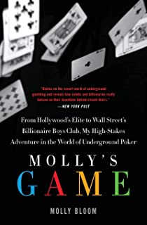 Mollys Game : From Hollywoods Elite To Wall Streets Billionaire Boys Club, My high-stakes Adventure In The World Of Underg...