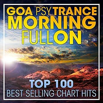 Goa Psy Trance Morning Fullon Top 100 Best Selling Chart Hits + DJ Mix