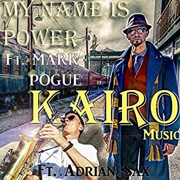 My Name Is Power (feat. Mark Pogue & Adrian Sax)