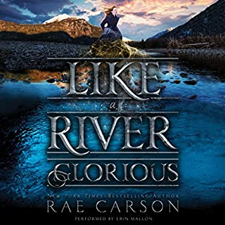 Like a River Glorious                   By:                                                                                                                                 Rae Carson                               Narrated by:                                                                                                                                 Erin Mallon                      Length: 10 hrs and 27 mins     204 ratings     Overall 4.6