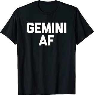 Gemini AF T-Shirt funny horoscope June birthday novelty cool
