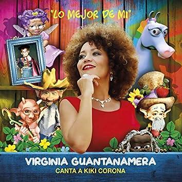 Lo Mejor de Mí: Virginia Guantanamera Canta a Kiki Corona