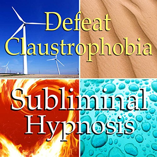 Defeat Claustrophobia Subliminal Affirmations cover art