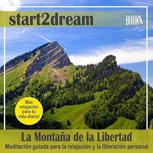 "Meditación Guiada: ""La Montaña de la Libertad"" [Guided Meditation: ""Mountain of Freedom""] audiobook cover art"