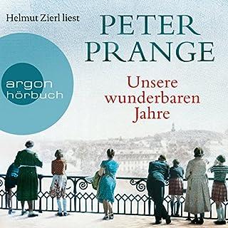 Unsere wunderbaren Jahre     Ein deutschess Märchen              Autor:                                                                                                                                 Peter Prange                               Sprecher:                                                                                                                                 Helmut Zierl                      Spieldauer: 18 Std. und 43 Min.     499 Bewertungen     Gesamt 4,4