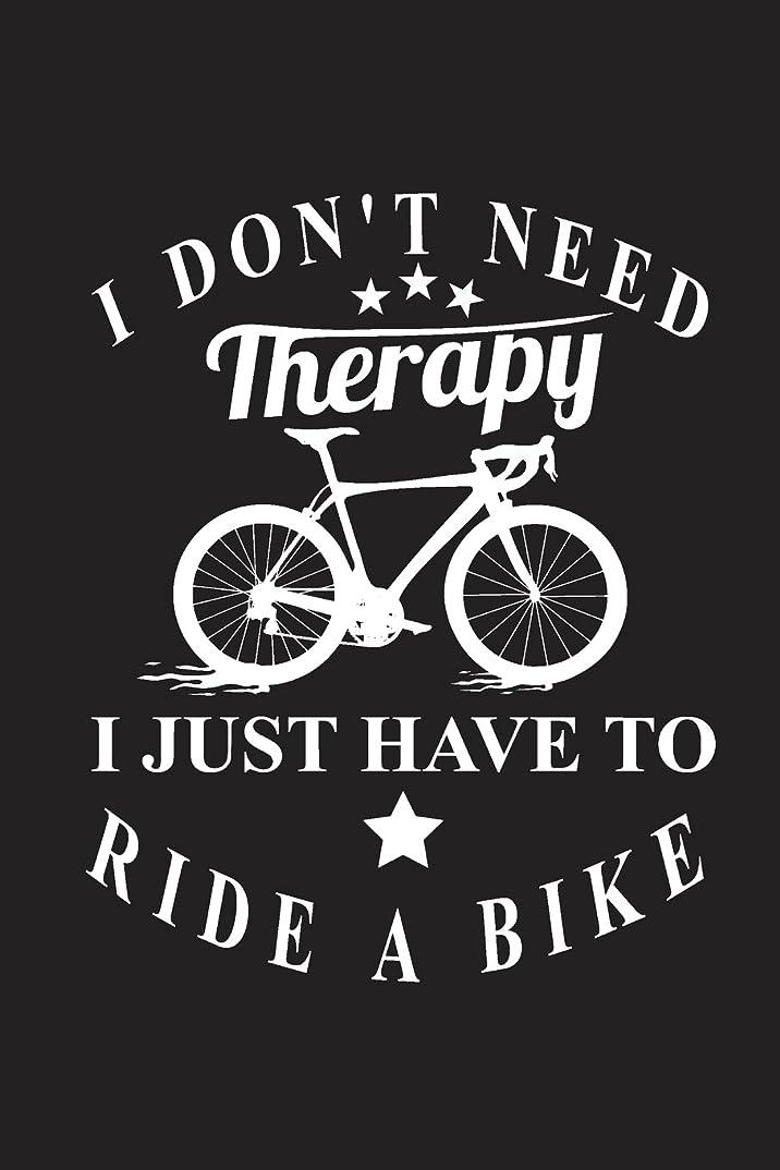 懇願する戦闘ミシン目I don't need Therapy I just have to ride a bike: My Cycling Log Book Journal as Diary and Notebook 120 prefabricated pages