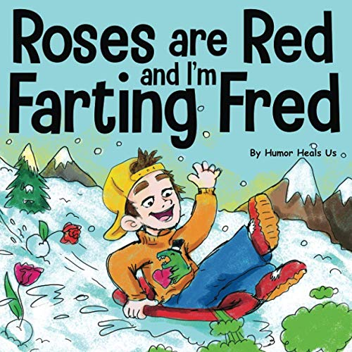 Roses are Red, and I'm Farting Fred: A Funny Story About Famous Landmarks and a Boy Who Farts