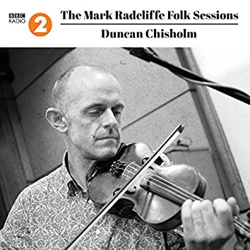 The Mark Radcliffe Folk Sessions: Duncan Chisholm