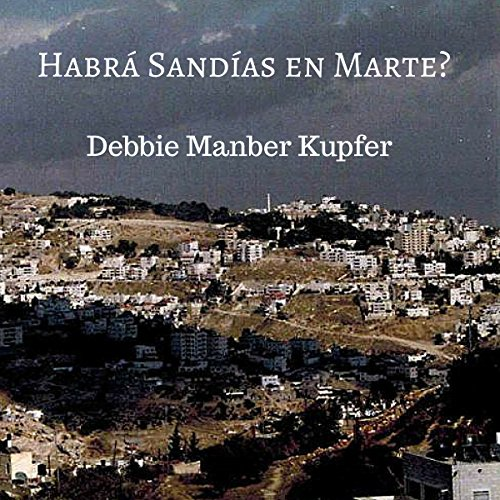 Habrá Sandías en Marte? [Will There Be Watermelons on Mars?] audiobook cover art