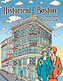 Historical Boston Coloring Book: 24 original detailed illustrations of landmark buildings and 1920's fashion (Travel Coloring Books)
